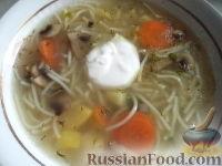 Фото к рецепту: Грибной суп с вермишелью