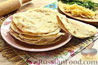 Фото к рецепту: Тортилья (пшеничная лепешка)