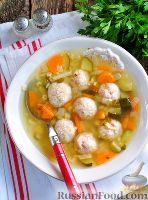 Фото к рецепту: Суп с фрикадельками и кабачками