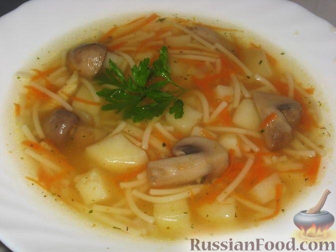 Рецепт Суп вермишелевый с грибами