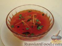 Фото к рецепту: Томатный суп с вермишелью