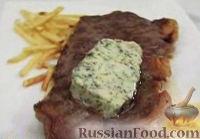 Фото к рецепту: Стейк с маслом и травами