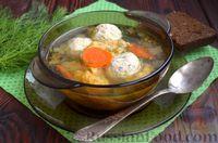 Фото к рецепту: Суп с клёцками и куриными фрикадельками